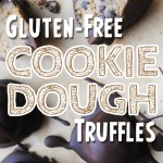 Gluten-Free & Vegan Chocolate Chip Cookie Dough Truffles