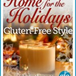 Home For The Holidays – Gluten-Free Style