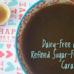 Dairy-Free and Refined Sugar-Free Caramel Sauce