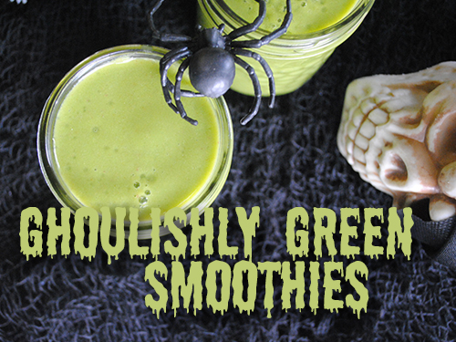 Ghoulishly Green Smoothies