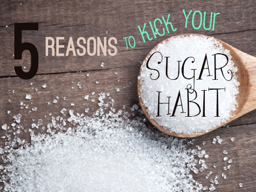 5 reasons to kick your sugar habit