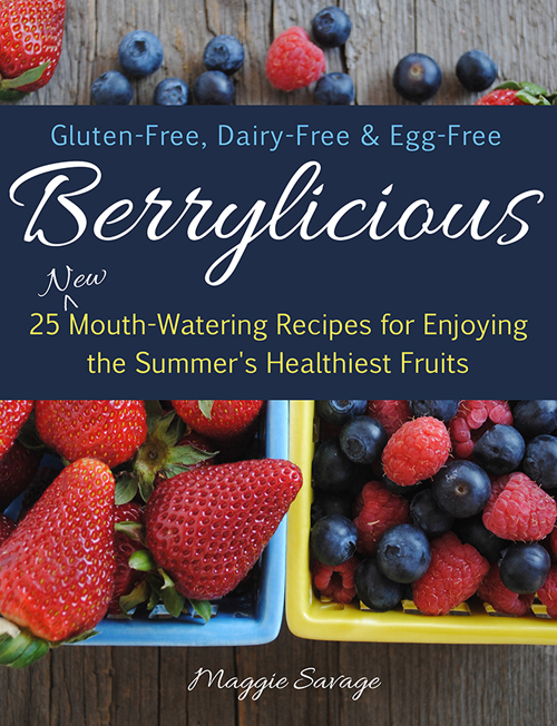 Berrylicious: 25 New Recipes for Enjoying Summer's Healthiest Fruits She Let Them Eat Cake.Com